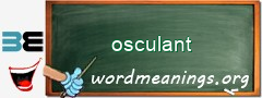 WordMeaning blackboard for osculant